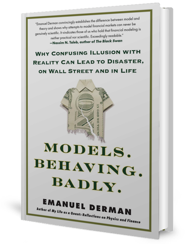 Models.Behaving.Badly.: Why Confusing Illusion with Reality Can Lead to Disaster, on Wall Street and in Life by Emanuel Derman