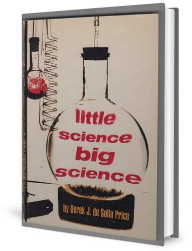 Little Science, Big Science by ​Derek J. de Solla Price book cover