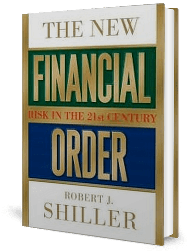The New Financial Order: Risk in the 21st Century by Robert J. Shiller