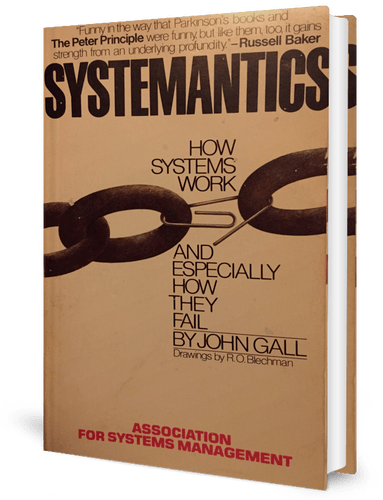 ​Systemantics: How Systems Work and Especially How They Fail by ​John Gall (1975) book cover
