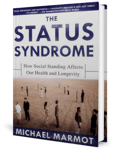 The Status Syndrome: How Social Standing Affects Our Health and Longevity: Michael Marmot: book cover