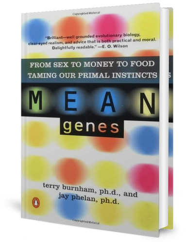 Mean Genes: From Sex to Money to Food: Taming Our Primal Instincts: Terry Burnham: book cover