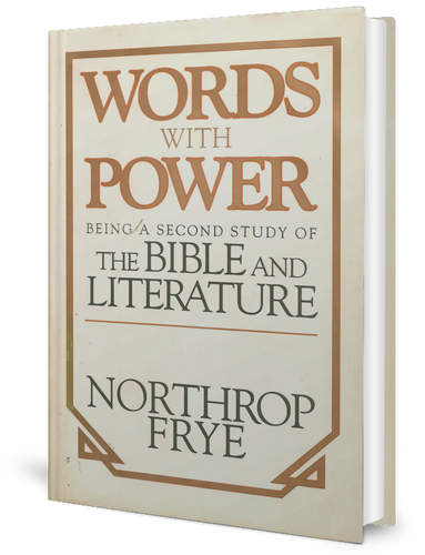 "Words with Power : Being a Second Study of ""the Bible and Literature""  (1990) book cover"