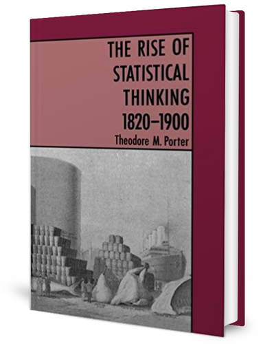 The Rise of Statistical Thinking 1820-1900 by Theodore M. Porter (1986) book cover