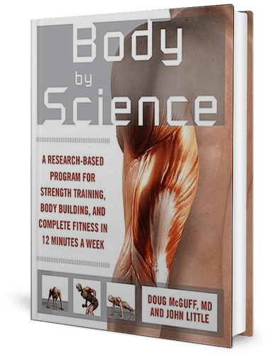 Body by Science: A Research-Based Program for Strength Training, Body Building, and Complete Fitness in 12 Minutes a Week: John Little: book cover