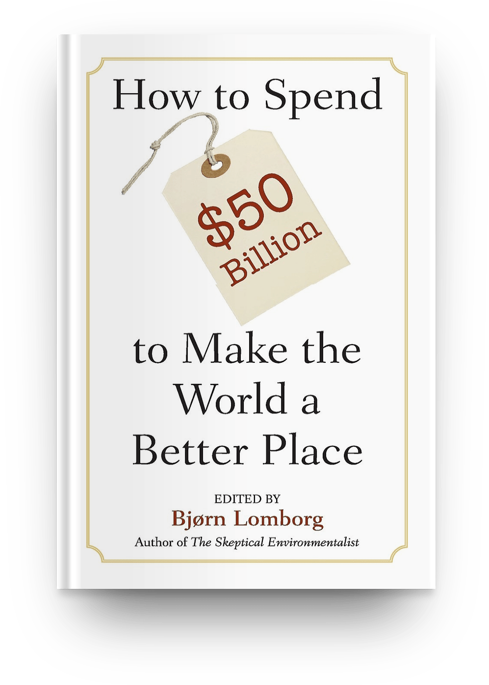 How to Spend $50 Billion to Make the World a Better Place by Björn Lomborg (2006) book cover