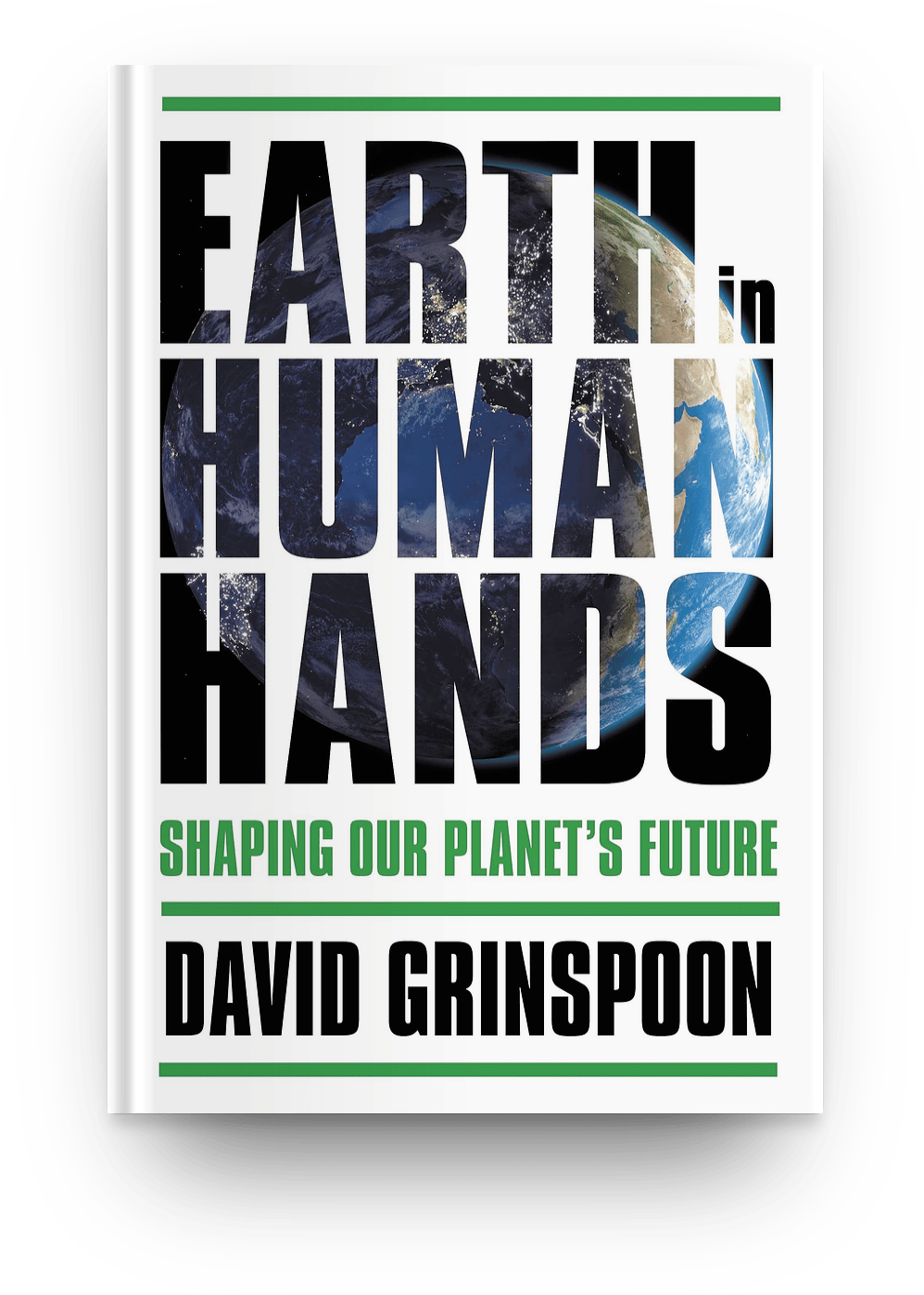 Earth in Human Hands : Shaping Our Planet's Future by David Grinspoon (2016) book cover