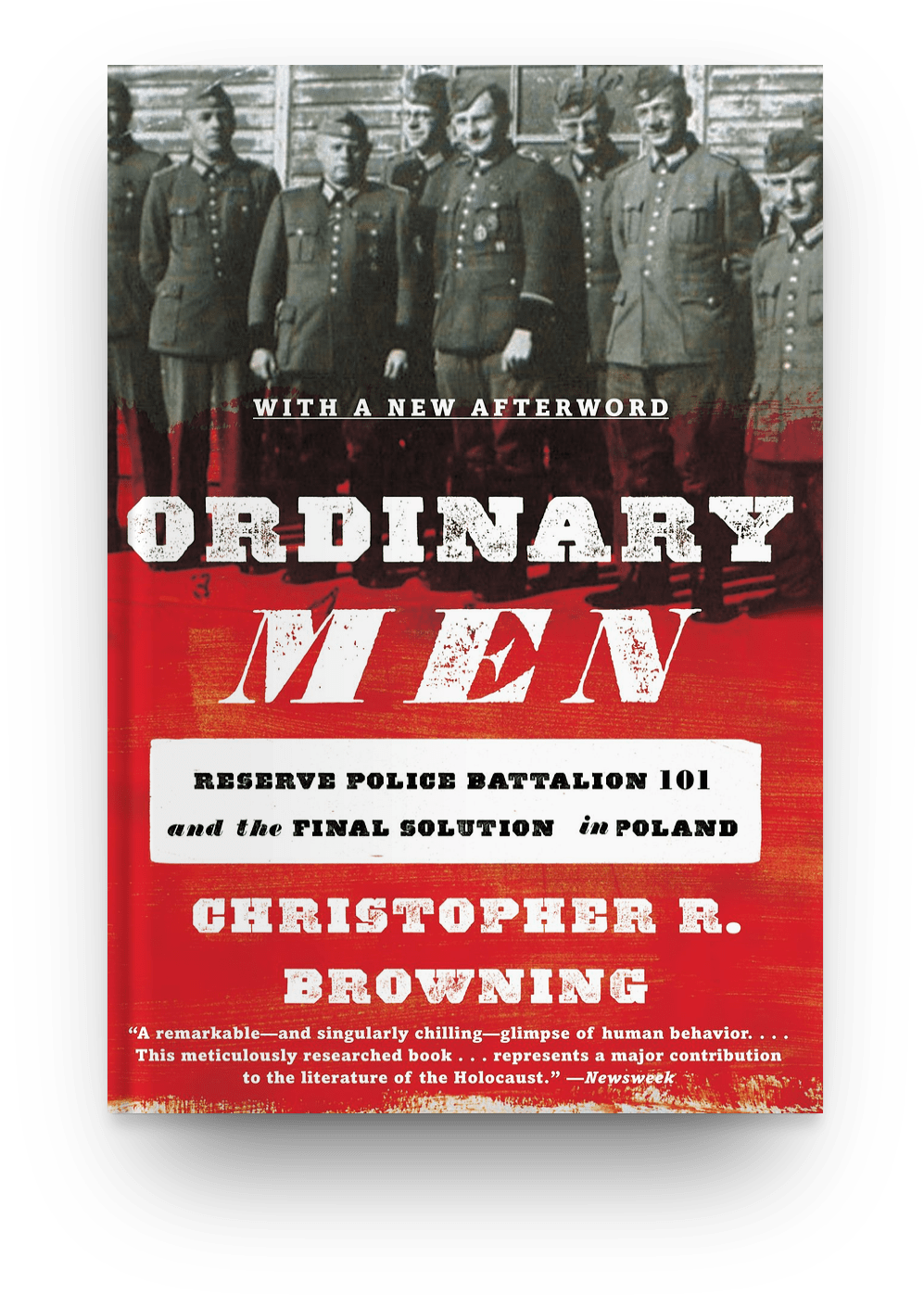 Ordinary Men : Reserve Police Battalion 101 and the Final Solution in Poland Christopher Browning ​ book cover. World War 2 books