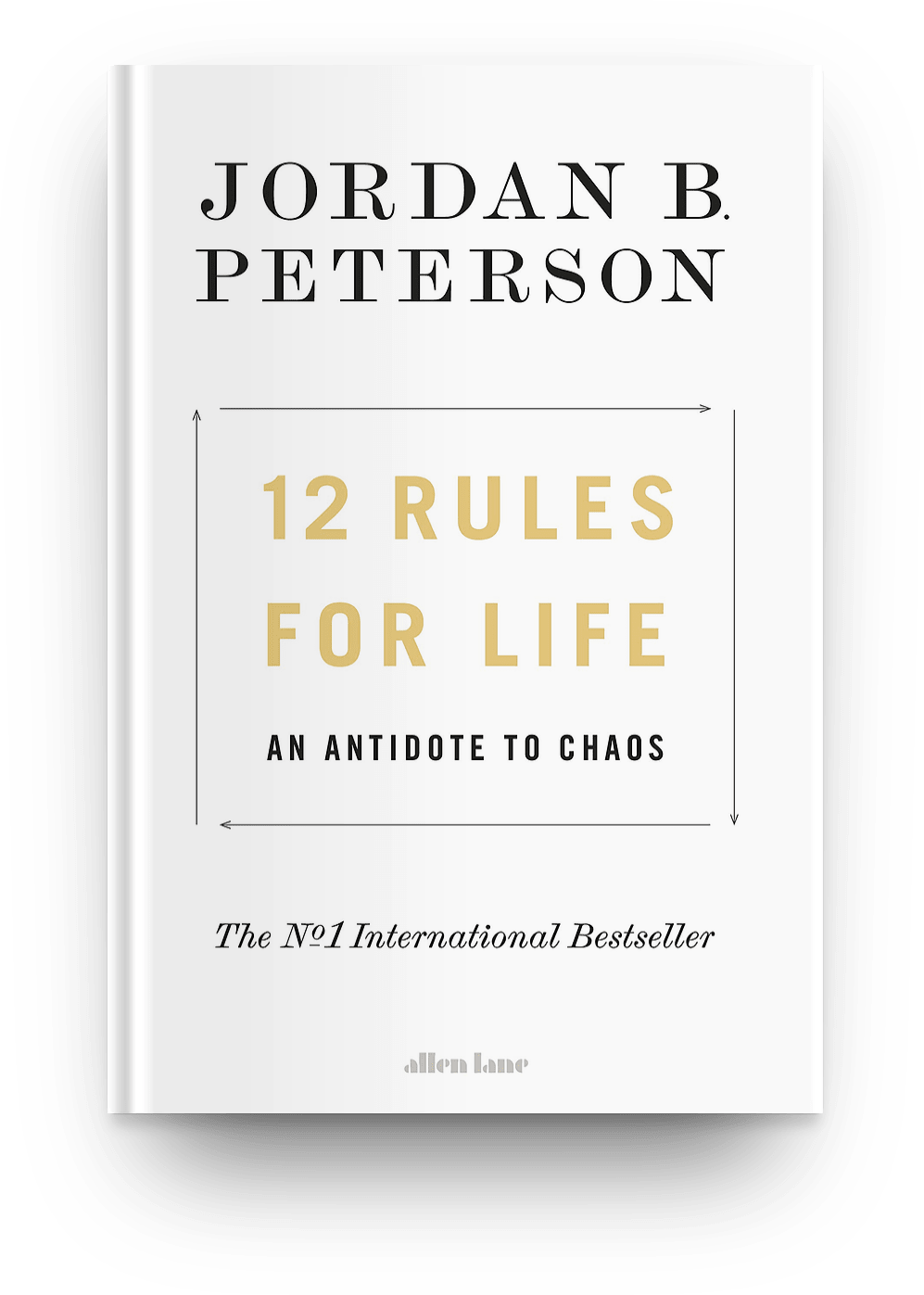 12 Rules for Life: An Antidote to Chaos: Jordan B. Peterson: 9780241351635: book cover