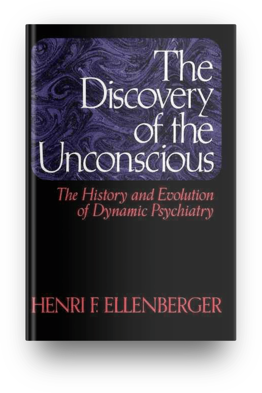 The Discovery Of The Unconscious by Henri Ellenberger book cover ISBN10-0465016731 ISBN13-9780465016730