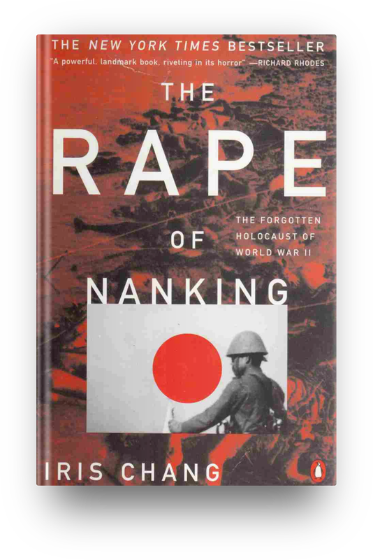 The Rape of Nanking : The Forgotten Holocaust of World War II by ​Iris Chang (1997) book cover. World War 2 books